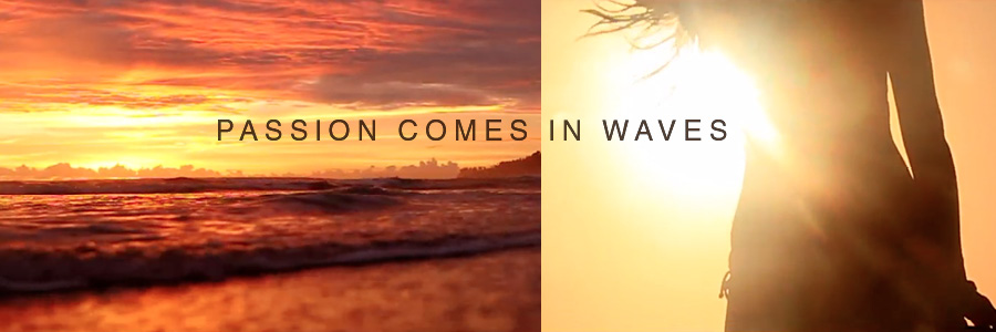 passion comes in waves